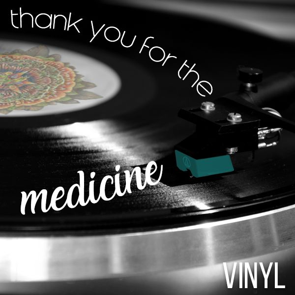 Thank You For The Medicine On Vinyl