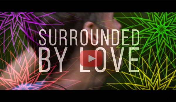 Surrounded By Love - YouTube Video