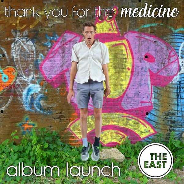 Thank You For The Medicine Album Launch June 25, 2020