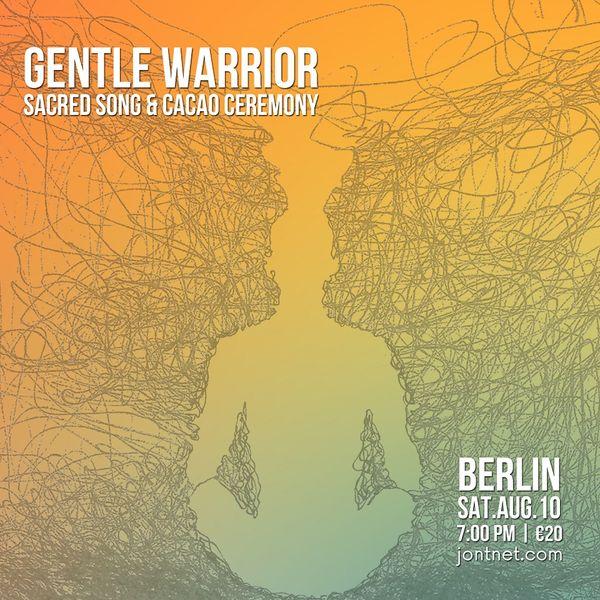 Gentle Warrior Sacred Song Ceremony BERLIN