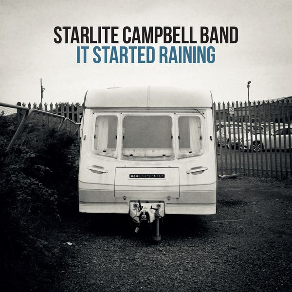 'It Started Raining' by the Starlite Campbell Band
